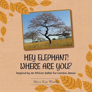 HEY ELEPHANT! WHERE ARE YOU?