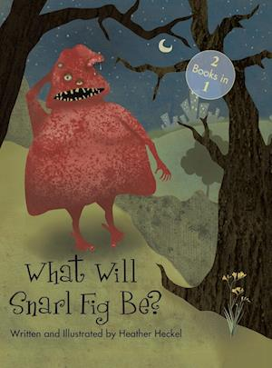 What Will Snarl Fig Be? / Nutsy and Her Tree: If a Tree Falls in the Woods, Did Snarl Fig Cause It or Nutsy Prevent It?