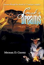 Smoke Dreams: Journey Through the Smoke of a Cowboys Campfire