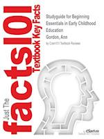 Studyguide for Beginning Essentials in Early Childhood Education by Gordon, Ann, ISBN 9781133709701
