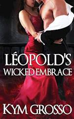 Leopold's Wicked Embrace af Kym Grosso