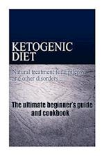 Ketogenic Diet - Natural Treatment for Epilepsy and Other Disorders