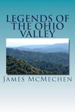 Legends of the Ohio Valley af James H. McMechen