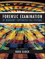 Forensic Examination of Windows-Supported File Systems