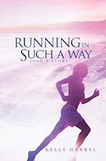 Running in Such a Way af Kelly Harrel