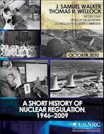 A Short History of Nuclear Regulation, 1946-2009 af Thomas R. Wellock, U. S. Nuclear Regulatory Commission, J. Samuel Walker
