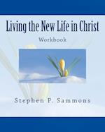 Living the New Life in Christ af Stephen P. Sammons