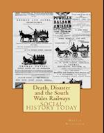 Death, Disaster and the South Wales Railways