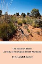 The Euahlayi Tribe af K. Langloh Parker