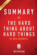 Summary of the Hard Thing about Hard Things af Instaread Summaries, Instaread Summaries