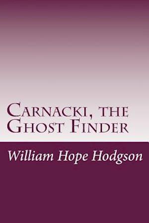 Bog, paperback Carnacki, the Ghost Finder af William Hope Hodgson