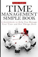 Time Management Simple Book af Jason James, David Donaldson, Joe Allen