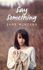 Say Something af Jade Winters