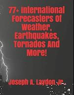 77+ International Forecasters of Weather, Earthquakes, Tornados and More!