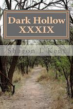 Dark Hollow XXXIX