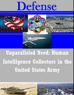 Unparalleled Need - Human Intelligence Collectors in the United States Army af United States Army War College