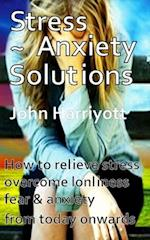 Stress Anxiety Solutions af MR John Harriyott