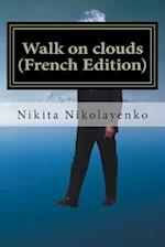 Walk on Clouds (French Edition)