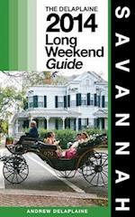 Savannah - The Delaplaine 2014 Long Weekend Guide