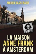 La Maison Anne Frank a Amsterdam af Liesbeth Heenk, Marko Kassenaar