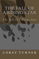 The Fall of a Rising Star