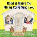 Home Is Where the Marine Corps Sends You af Melissa Davis