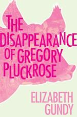 The Disappearance of Gregory Pluckrose