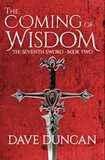 The Coming of Wisdom (Seventh Sword Paperback, nr. 2)