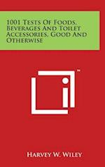 1001 Tests of Foods, Beverages and Toilet Accessories, Good and Otherwise af Harvey W. Wiley