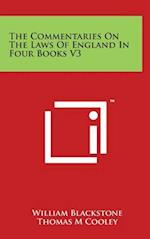 The Commentaries on the Laws of England in Four Books V3