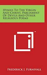 Hymns to the Virgin and Christ, Parliament of Devils and Other Religious Poems