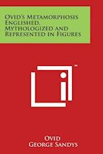 Ovid's Metamorphosis Englished, Mythologized and Represented in Figures