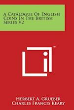 A Catalogue of English Coins in the British Series V2