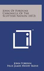 John of Forduns Chronicle of the Scottish Nation (1872) af John Fordun