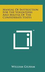 Manual of Instruction for the Volunteers and Militia of the Confederate States af William Gilham