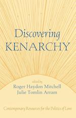 Discovering Kenarchy: Contemporary Resources for the Politics of Love