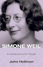 Simone Weil: An Introduction to Her Thought