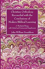 Christian Orthodoxy Reconciled with the Conclusions of Modern Biblical Learning