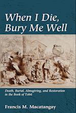When I Die, Bury Me Well af Francis M. Macatangay