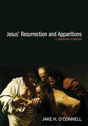 Bog, hæftet Jesus' Resurrection and Apparitions af Jake H. O'Connell