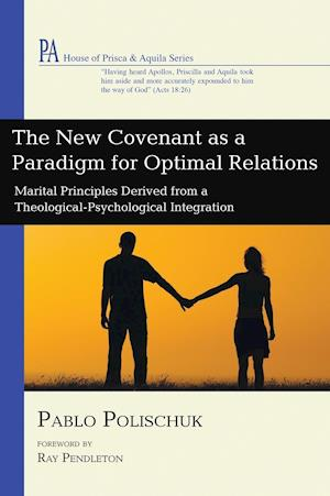 Bog, hardback The New Covenant as a Paradigm for Optimal Relations af Pablo Polischuk
