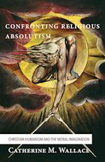 Confronting Religious Absolutism (Confronting Fundamentalism)