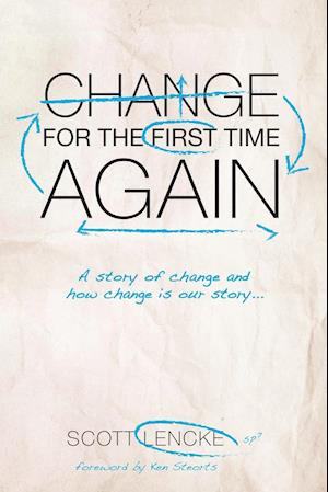 Bog, paperback Change for the First Time, Again af Scott Lencke