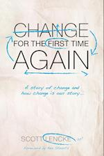 Change for the First Time, Again af Scott Lencke