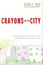 Crayons for the City: Reneighboring Communities of Faith to Rebuild Neighborhoods of Hope