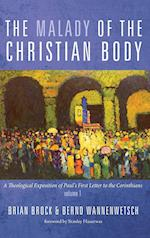 The Malady of the Christian Body af Bernd Wannenwetsch, Brian Brock