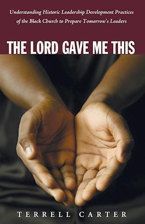 Bog, hæftet The Lord Gave Me This af Terrell Carter