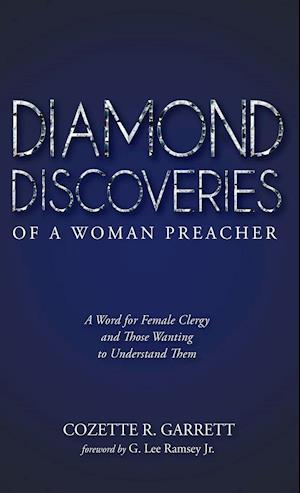 Bog, hardback Diamond Discoveries of a Woman Preacher af Cozette R. Garrett