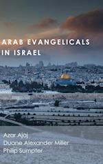 Arab Evangelicals in Israel af Philip Sumpter, Duane Alexander Miller, Azar Ajaj