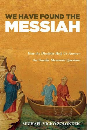 Bog, hæftet We Have Found the Messiah af Michael Vicko Zolondek